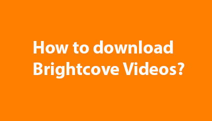 How to  Download Brightcove Video