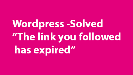 WordPress the link you followed has expired -solved (Divi/ Any Theme)